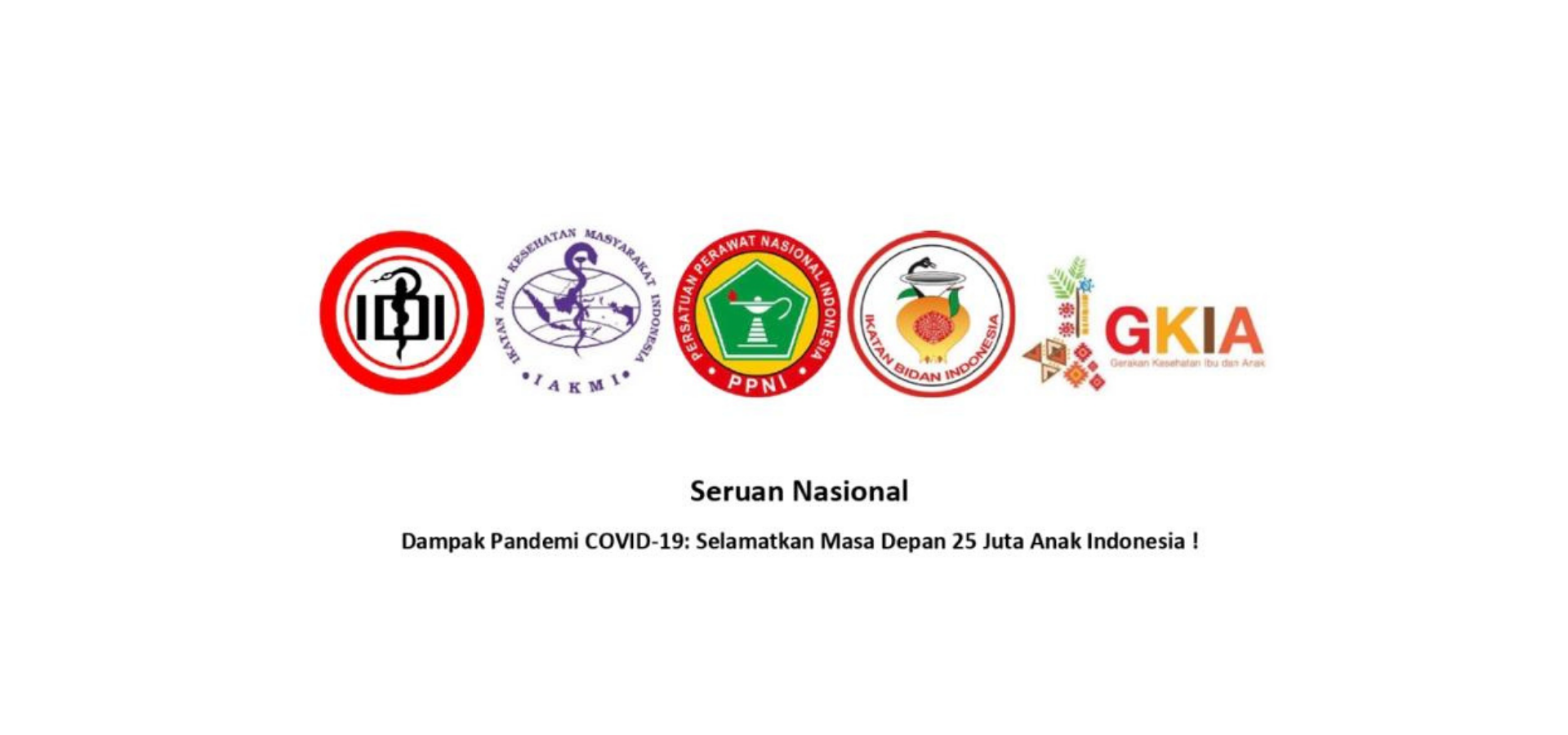Seruan Nasional Dampak Pandemi COVID-19: Selamatkan Masa Depan 25 Juta Anak Indonesia !